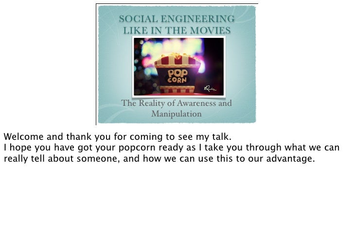 SOCIAL ENGINEERING                         LIKE IN THE MOVIES                         The Reality of Awareness and        ...