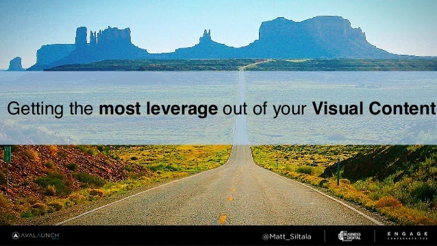 Getting the most leverage out of your Visual Content