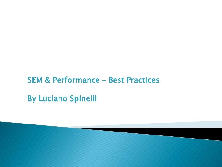 SEM & Performance – Best Practices<br />By LucianoSpinelli<br />