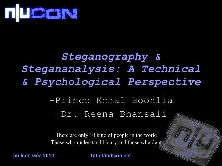 Steganography & Stegananalysis: A Technical & Psychological Perspective <ul><li>Prince Komal Boonlia </li></ul><ul><li>Dr....