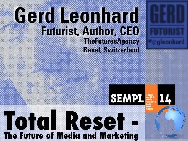 Gerd Leonhard         Futurist, Author, CEO                   TheFuturesAgency                   Basel, SwitzerlandTotal R...
