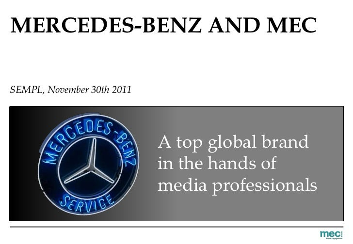 MERCEDES-BENZ AND MECSEMPL, November 30th 2011                            A top global brand                            in...