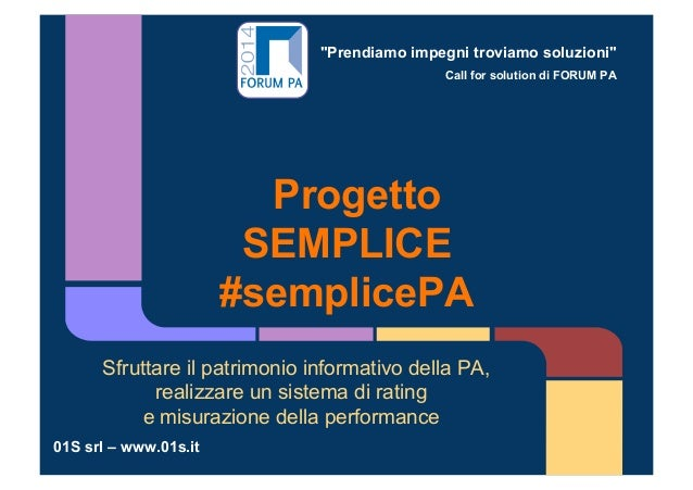 """""""Prendiamo impegni troviamo soluzioni""""  Call for solution di FORUM PA  Progetto  SEMPLICE  #semplicePA  Sfruttare il patri..."""