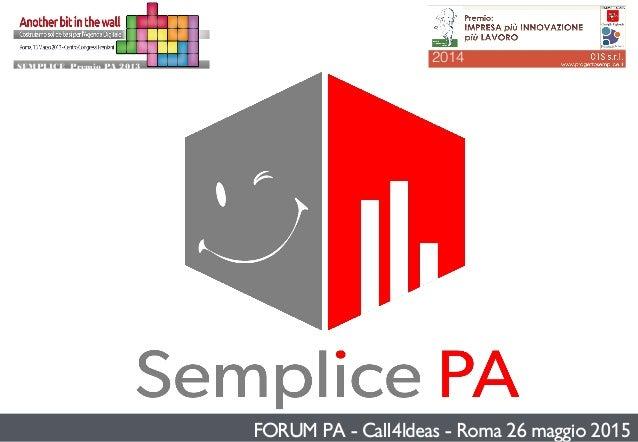 FORUM PA - Call4Ideas - Roma 26 maggio 2015 2014SEMPLICE Premio PA 2013