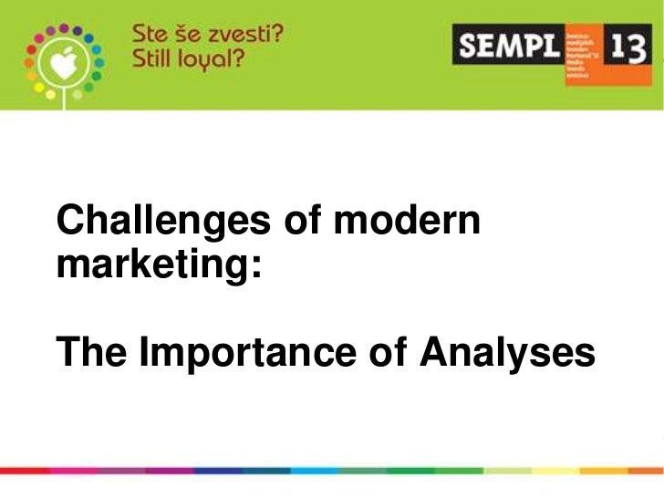 Challenges of modernmarketing:The Importance of Analyses   Analiza pripremljena za klijenta: SEMPL 13   Analiza namijenjen...