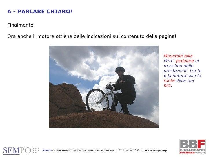 A - PARLARE CHIARO! Finalmente!  Ora anche il motore ottiene delle indicazioni sul contenuto della pagina! Mountain bike  ...