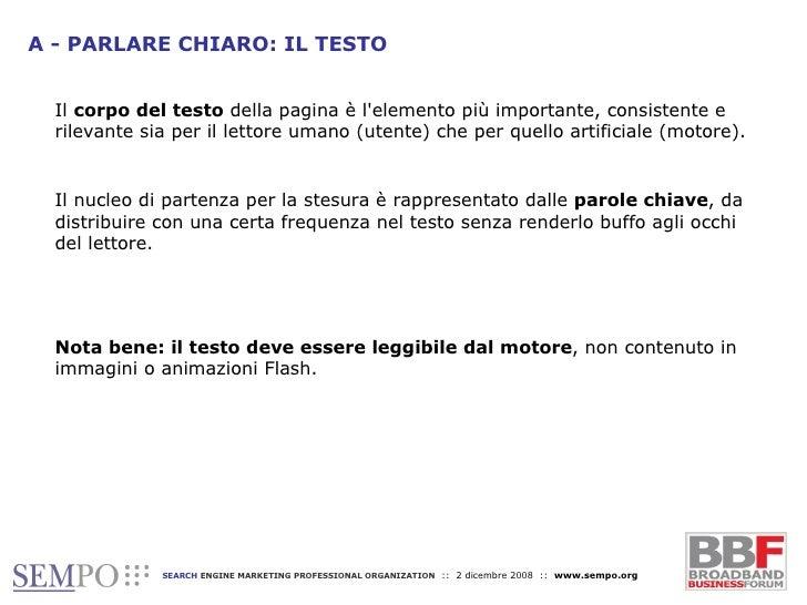 A - PARLARE CHIARO: IL TESTO Il  corpo del testo  della pagina è l'elemento più importante, consistente e rilevante sia pe...