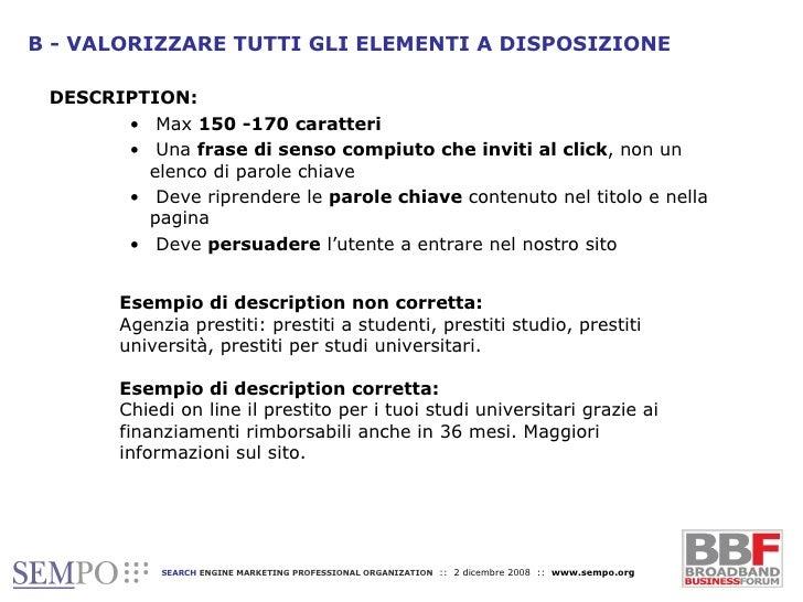 B - VALORIZZARE TUTTI GLI ELEMENTI A DISPOSIZIONE <ul><li>DESCRIPTION: </li></ul><ul><ul><ul><li>Max  150 -170 caratteri <...
