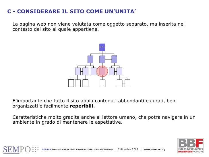 C - CONSIDERARE IL SITO COME UN'UNITA' La pagina web non viene valutata come oggetto separato, ma inserita nel contesto de...