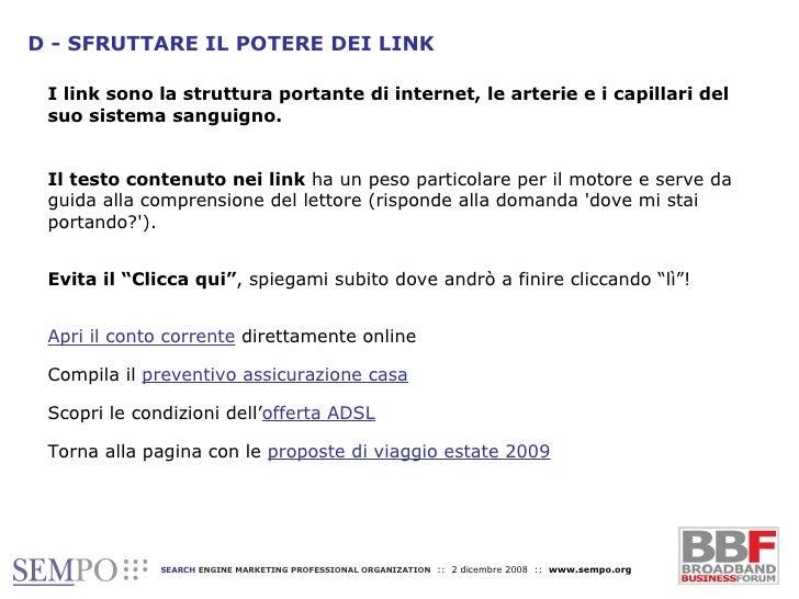 D - SFRUTTARE IL POTERE DEI LINK I link sono la struttura portante di internet, le arterie e i capillari del suo sistema s...