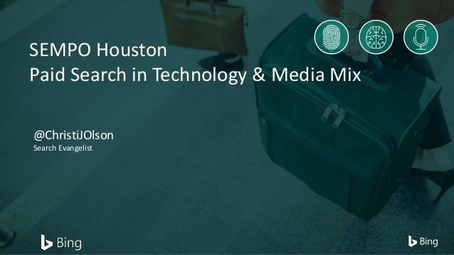 @ChristiJOlson Search Evangelist SEMPO Houston Paid Search in Technology & Media Mix