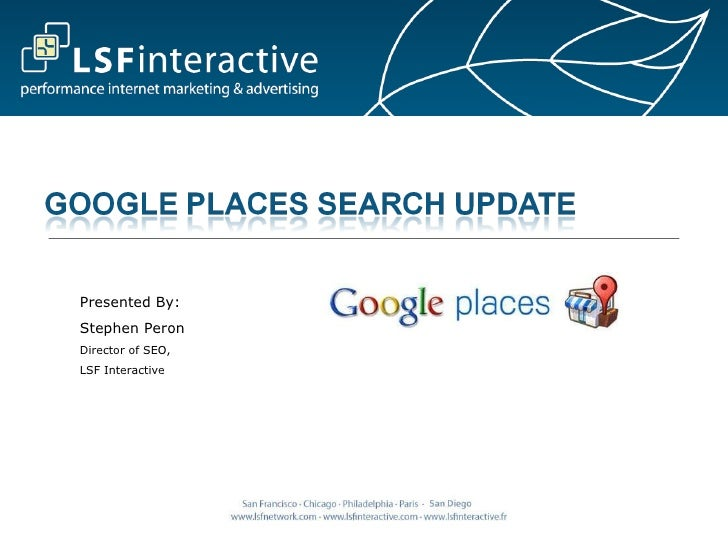 Presented By: Stephen Peron Director of SEO, LSF Interactive