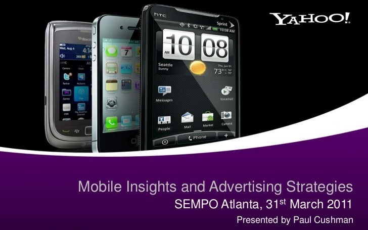Mobile Insights and Advertising Strategies<br />SEMPO Atlanta, 31st March 2011<br />Presented by Paul Cushman<br />