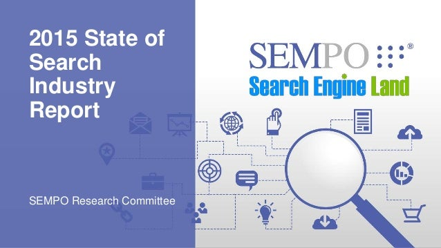 2015 State of Search Industry Report SEMPO Research Committee