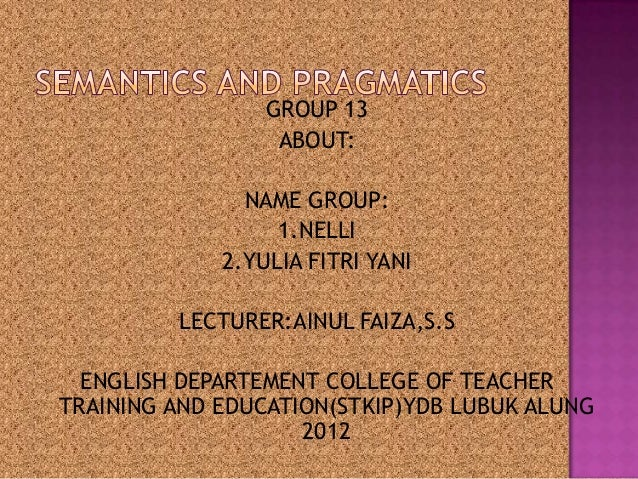 GROUP 13 ABOUT: NAME GROUP: 1.NELLI 2.YULIA FITRI YANI LECTURER:AINUL FAIZA,S.S ENGLISH DEPARTEMENT COLLEGE OF TEACHER TRA...