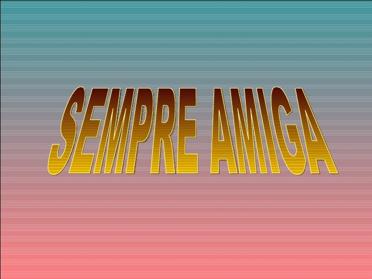SEMPRE AMIGA