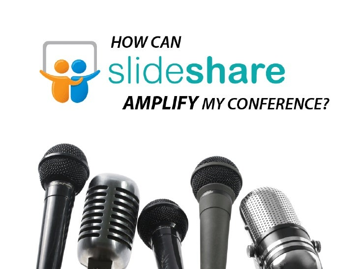 How can SlideShare amplify my conference?