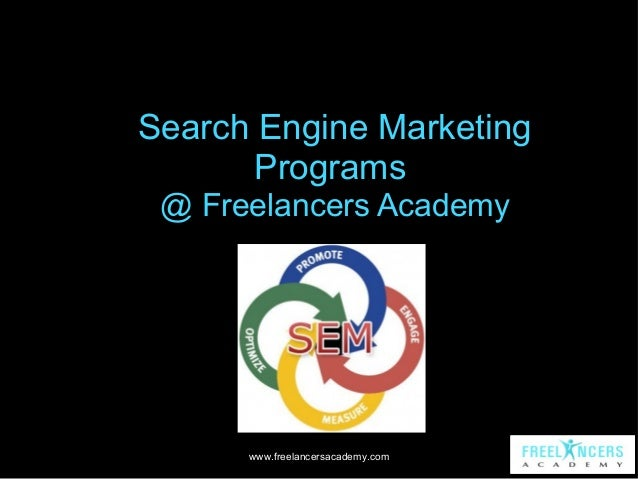 Search Engine Marketing Programs @ Freelancers Academy  www.freelancersacademy.com