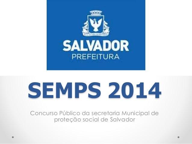 SEMPS 2014 Concurso Público da secretaria Municipal de proteção social de Salvador