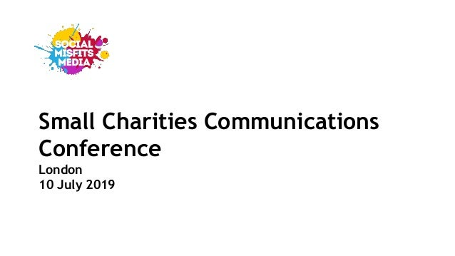 Small Charities Communications Conference London 10 July 2019
