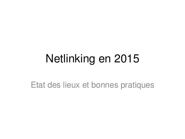 Netlinking en 2015 Etat des lieux et bonnes pratiques