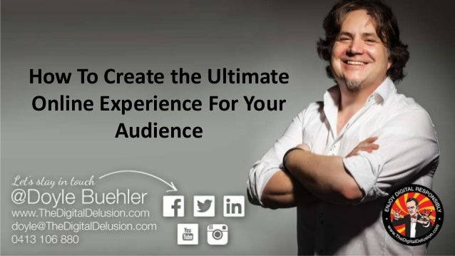 How To Create the Ultimate Online Experience For Your Audience