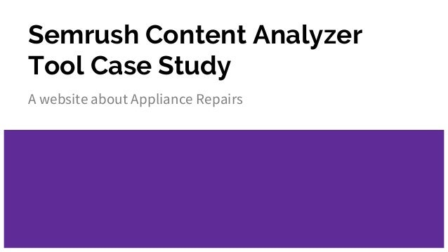 Semrush Content Analyzer Tool Case Study A website about Appliance Repairs