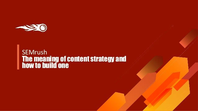 SEMrush The meaning of content strategy and how to build one