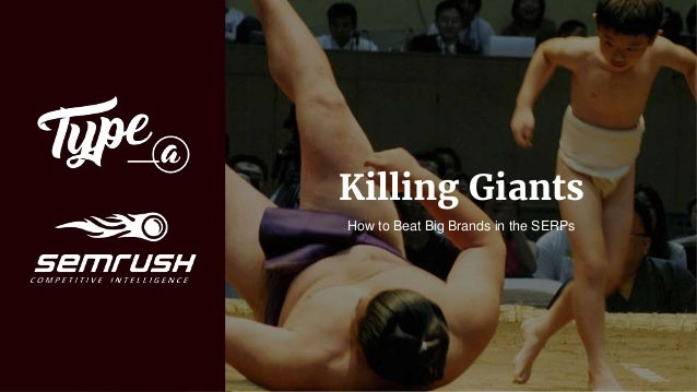 Killing Giants How to Beat Big Brands in the SERPs