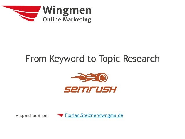 Ansprechpartner: From Keyword to Topic Research Florian.Stelzner@wngmn.de