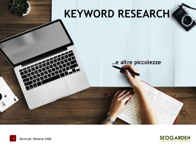 1 Semrush, Webinar 2020 KEYWORD RESEARCH …e altre piccolezze