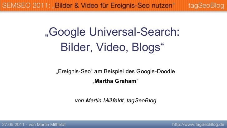 """Google Universal-Search:  Bilder, Video, Blogs""  ""Ereignis-Seo"" am Beispiel des Google-Doodle               ""Martha Graha..."