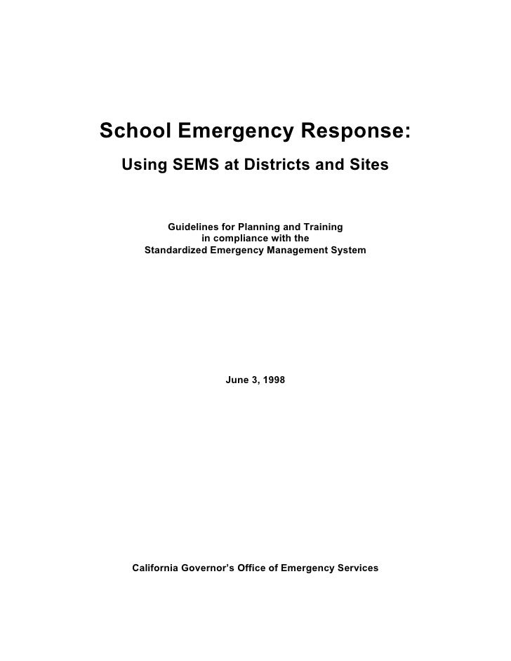School Emergency Response:  Using SEMS at Districts and Sites           Guidelines for Planning and Training              ...