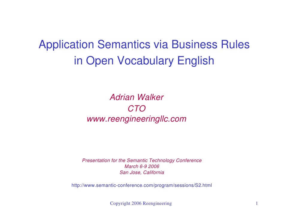 Application Semantics via Business Rules        in Open Vocabulary English                    Adrian Walker               ...