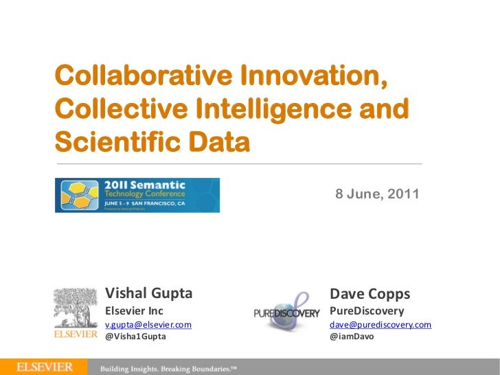 Collaborative Innovation,Collective Intelligence andScientific DataSEMTECH 2011                 8 June, 2011     Vishal Gu...