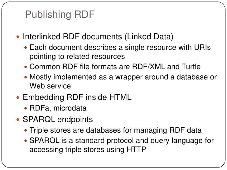 Publishing RDF Interlinked RDF documents (Linked Data)   Each document describes a single resource with URIs    pointing...
