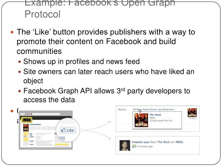 """Example: Facebook""""s Open Graph    Protocol The """"Like"""" button provides publishers with a way to promote their content on F..."""