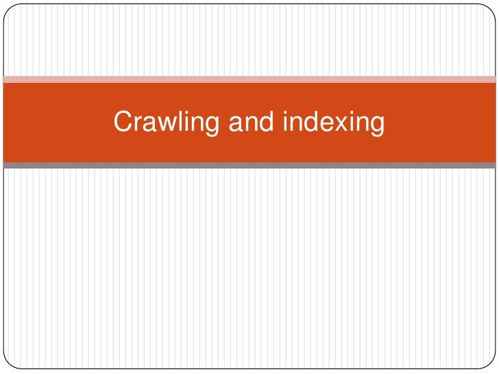 Crawling and indexing