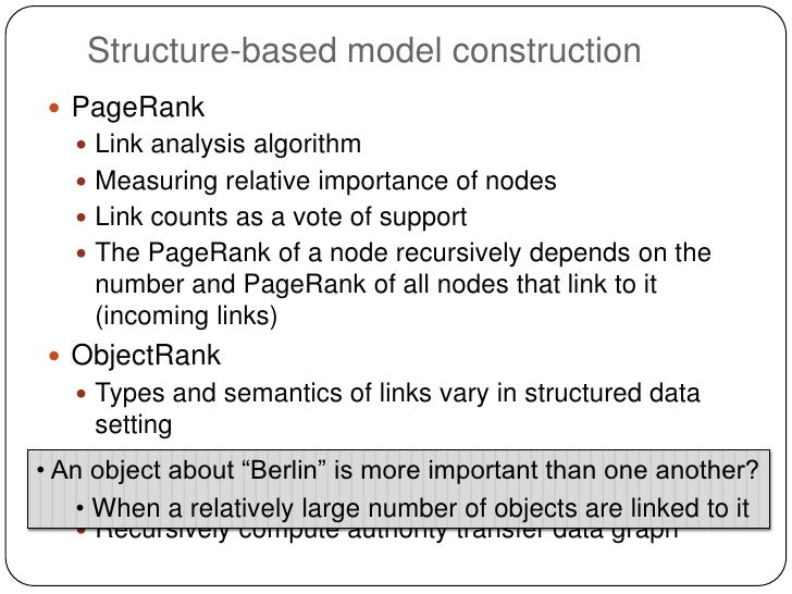 Structure-based model construction  PageRank    Link analysis algorithm    Measuring relative importance of nodes    L...