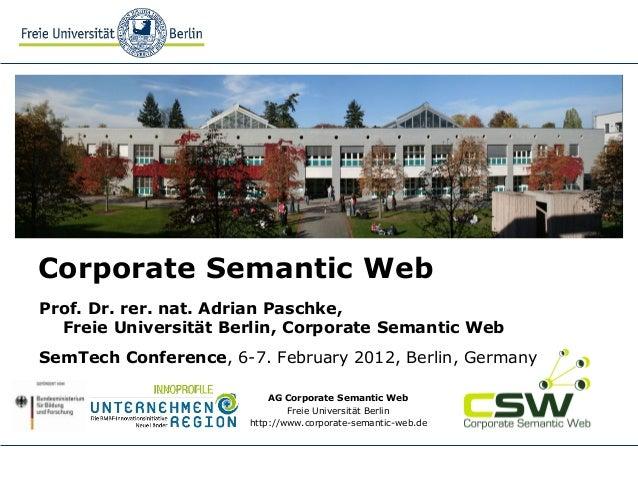AG Corporate Semantic Web Freie Universität Berlin http://www.corporate-semantic-web.de Corporate Semantic Web Prof. Dr. r...