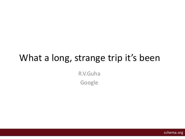 What a long, strange trip it's been  R.V.Guha  Google  schema.org