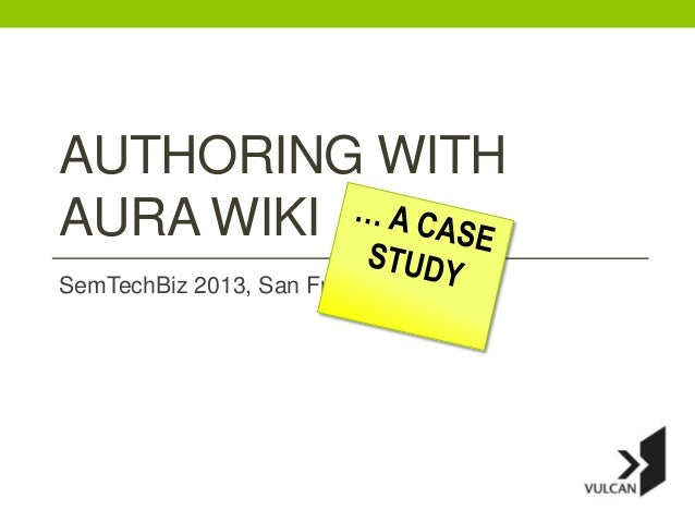 AUTHORING WITHAURA WIKISemTechBiz 2013, San Francisco