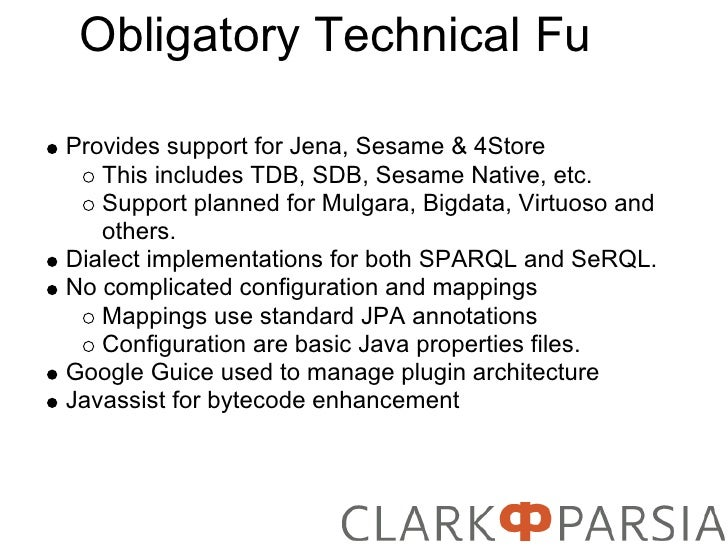 Obligatory Technical Fu  Provides support for Jena, Sesame & 4Store    This includes TDB, SDB, Sesame Native, etc.    Supp...