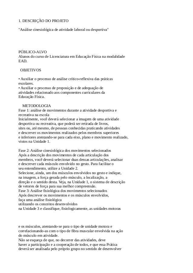 """1. DESCRIÇÃO DO PROJETO""""Análise cinesiológica de atividade laboral ou desportiva""""PÚBLICO-ALVOAlunos do curso de Licenciatu..."""