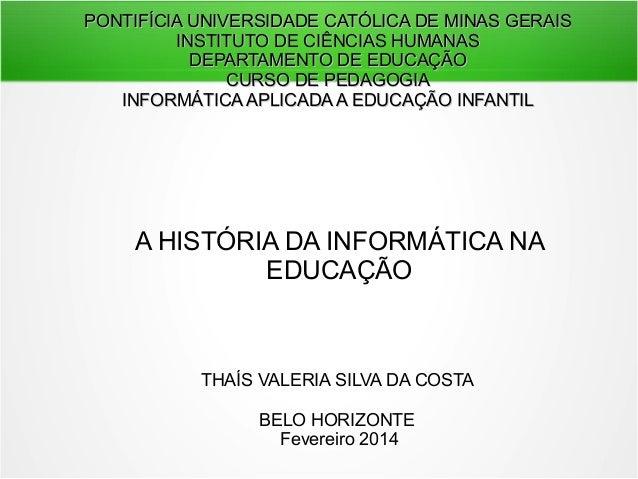 PONTIFÍCIA UNIVERSIDADE CATÓLICA DE MINAS GERAIS INSTITUTO DE CIÊNCIAS HUMANAS DEPARTAMENTO DE EDUCAÇÃO CURSO DE PEDAGOGIA...