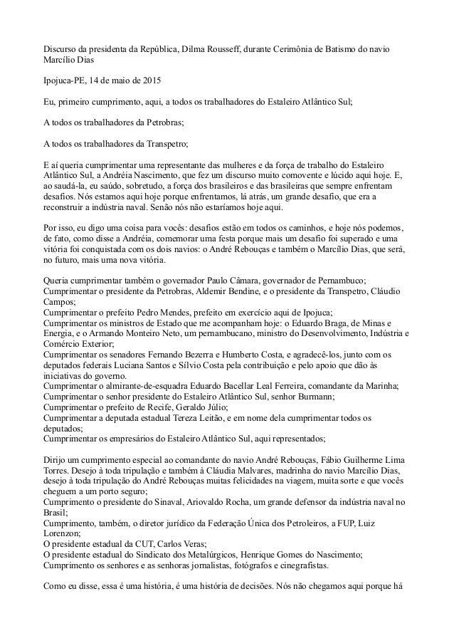 Discurso da presidenta da República, Dilma Rousseff, durante Cerimônia de Batismo do navio Marcílio Dias Ipojuca-PE, 14 de...