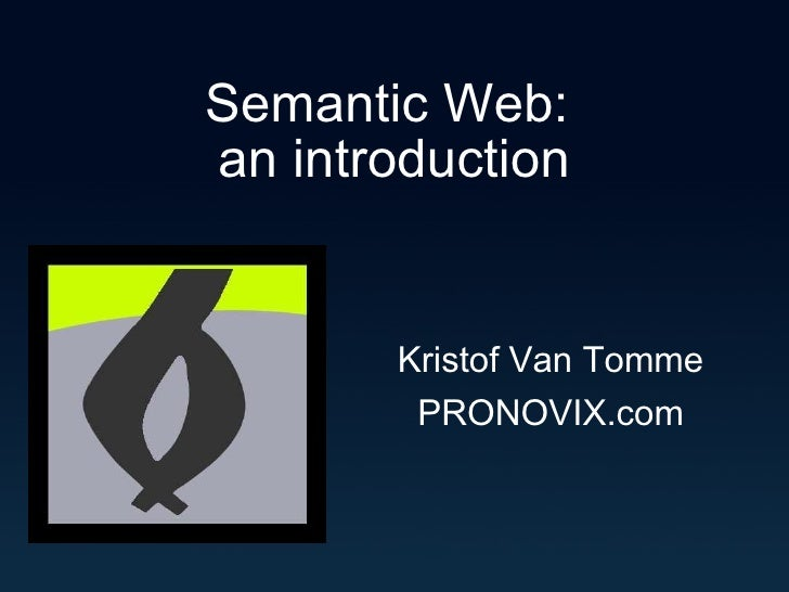 Semantic Web:  an introduction Kristof Van Tomme PRONOVIX.com