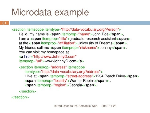 """Microdata example <section itemscope itemtype=""""http://data-vocabulary.org/Person""""> Hello, my name is <span itemprop=""""name""""..."""