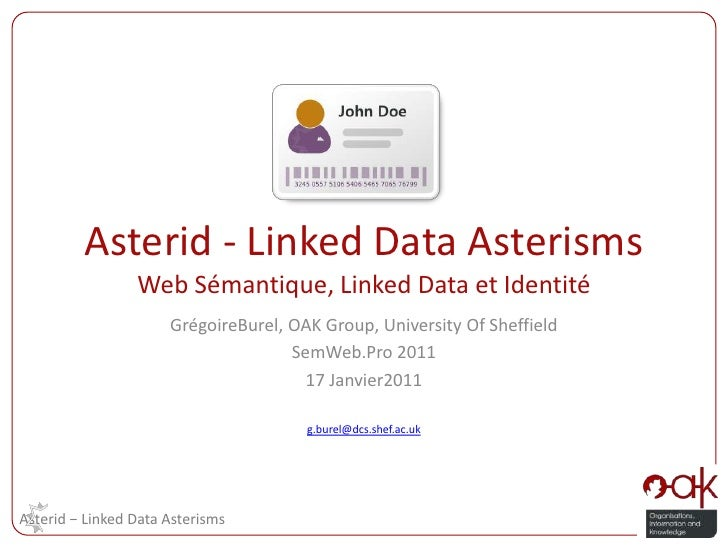 Asterid - Linked Data AsterismsWeb Sémantique, Linked Data et Identité GrégoireBurel, OAK Group, University Of Sheffield S...