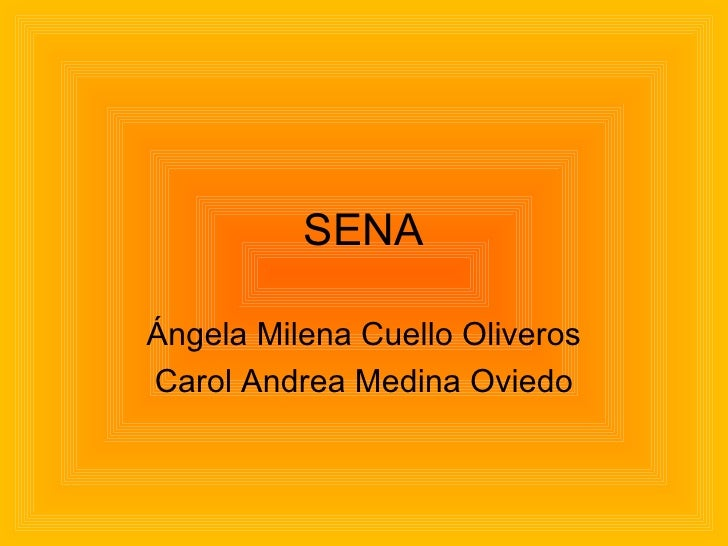 SENA Ángela Milena Cuello Oliveros Carol Andrea Medina Oviedo
